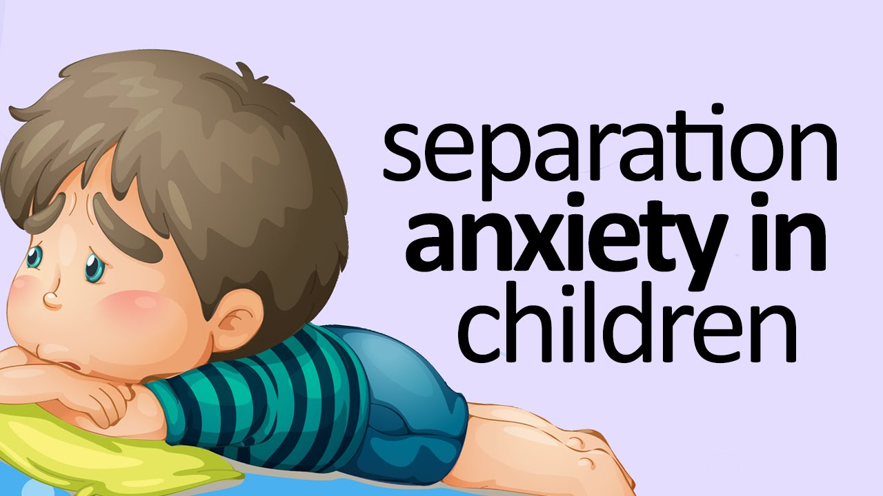 Separation Anxiety | Ayeshahs Childcare Services